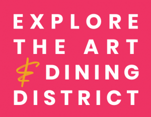 Explore the Art & Dining District